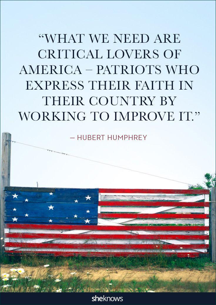 25 patriotic quotes that will make you proud of America: True patriotism