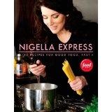 Nigella Express: 130 Recipes for Good Food, Fast (Hardcover)By Nigella Lawson
