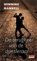 De terugkeer van de dansleraar, Henning Mankell