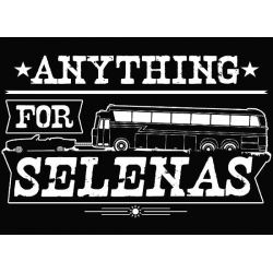 """Anything for Selenas"" Original T-Shirt! 15% Off storewide coupon: (2likept) expires: 5-17-15"