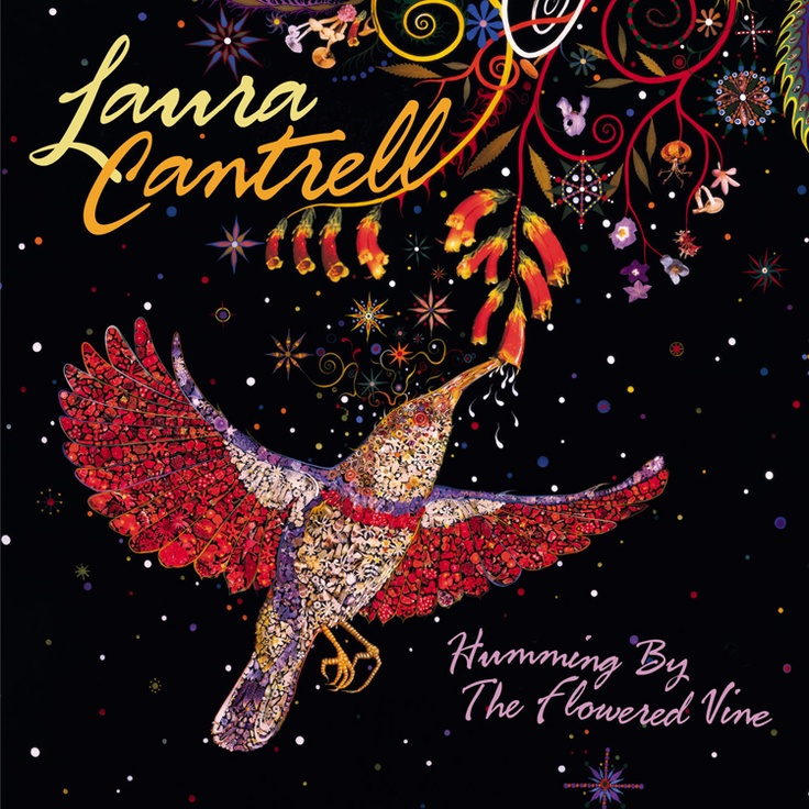 'Humming By The Flowered Vine' by Laura Cantrell.