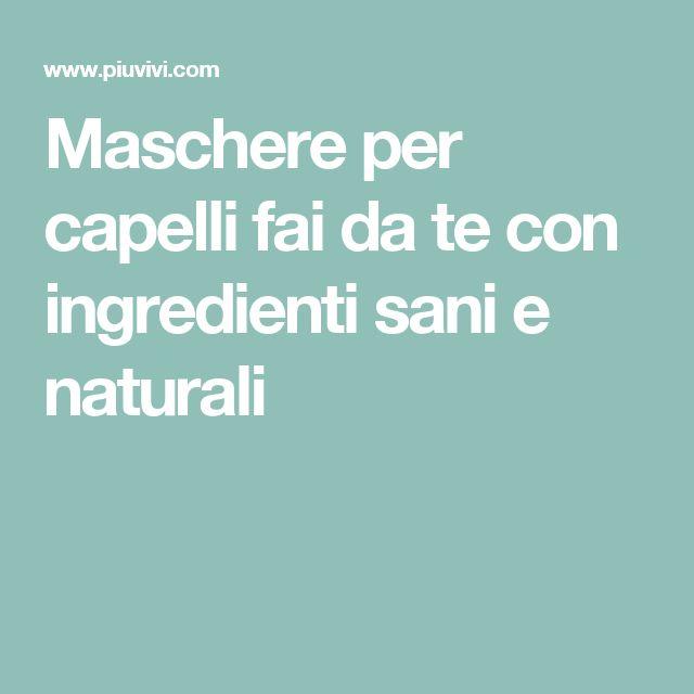 Maschere per capelli fai da te con ingredienti sani e naturali