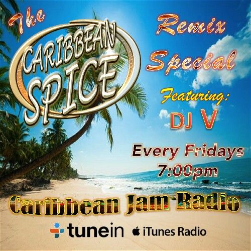 Caribbean Spice Remix Special ft. DJ V. - Every Fridays at 7pm on CJR.