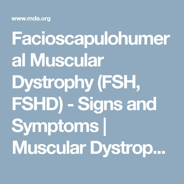 Facioscapulohumeral Muscular Dystrophy (FSH, FSHD) - Signs and Symptoms | Muscular Dystrophy Association