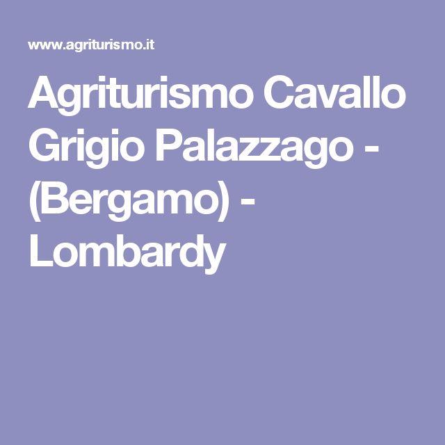 Agriturismo Cavallo Grigio Palazzago -  (Bergamo) - Lombardy