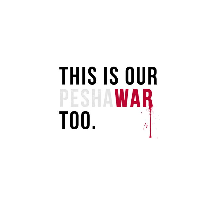 Today's attack on all those children was not one on Peshawar alone. It's against humanity, and we're all in this war together. May heaven hold the faithful departed.