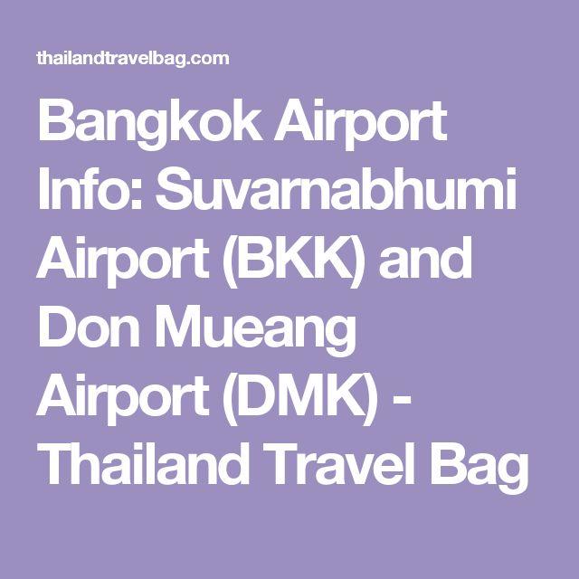 Bangkok Airport Info: Suvarnabhumi Airport (BKK) and Don Mueang Airport (DMK) - Thailand Travel Bag