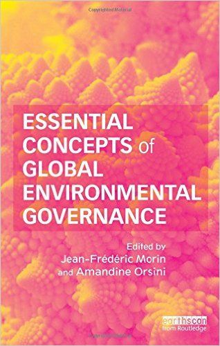Essential concepts of global environmental governance.   Routledge, 2015