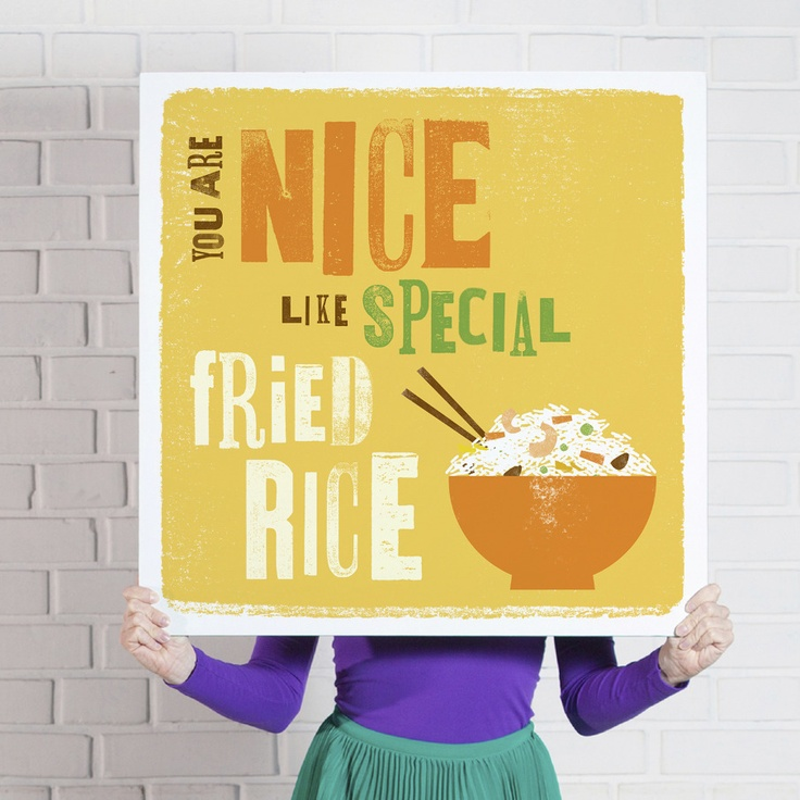 'You are Nice Like Special Fried Rice' poster  www.theniceassociates.com.au