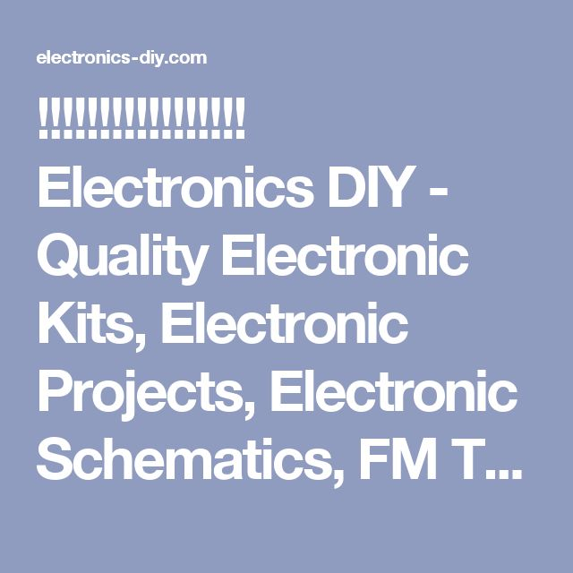 !!!!!!!!!!!!!!!!!        Electronics DIY - Quality Electronic Kits, Electronic Projects, Electronic Schematics, FM Transmitters, TV Transmitters, Stereo Transmitters