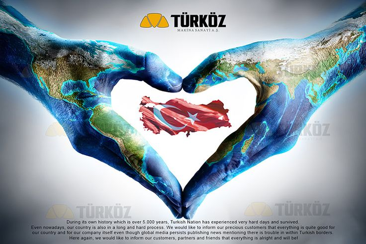 During its own history which is over 5.000 years, Turkish Nation has experienced very hard days and survived.  Even nowadays, our country is also in a long and hard process. We would like to inform our precious customers that everything is quite good for  our country and for our company itself even though global media persists publishing news mentioning there is trouble in within Turkish borders.  Here again, we would like to inform our customers, partners and friends that everything is…