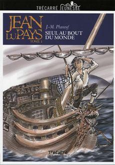 JEAN DU PAYS, TOME I: SEUL AU BOUT DU MONDE  Par l'auteurJean-Marc Phaneuf