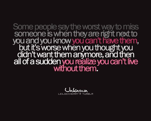 You Love Someone But They Don T Love You Back The Worst: Some People Say The Worst Way To Miss Someone Is When They
