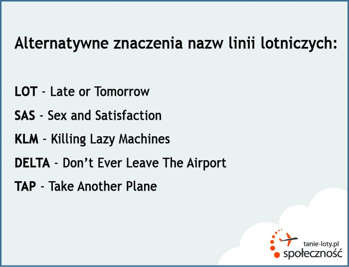 Alternatywne nazwy linii lotniczych.  Więcej linii:  http://www.tanie-loty.com.pl/linie-lotnicze.html
