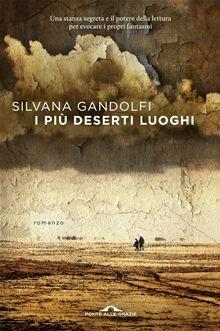 I più deserti luoghi - Silvana Gandolfi - Noir psicologico