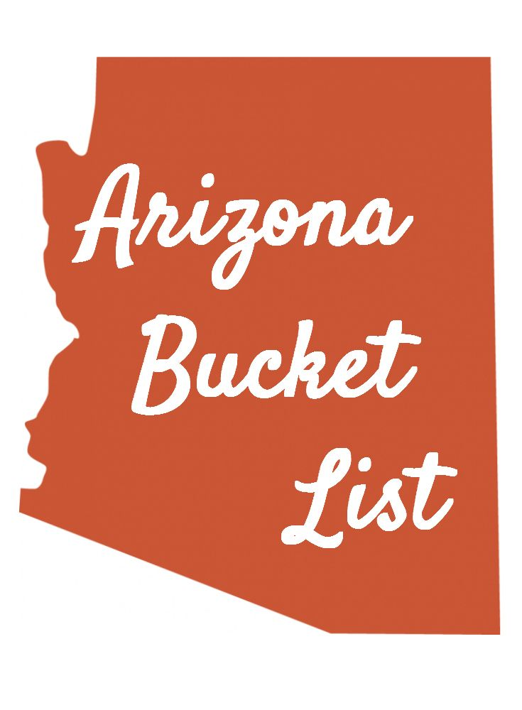 Arizona Bucket List - Mandy Living Life