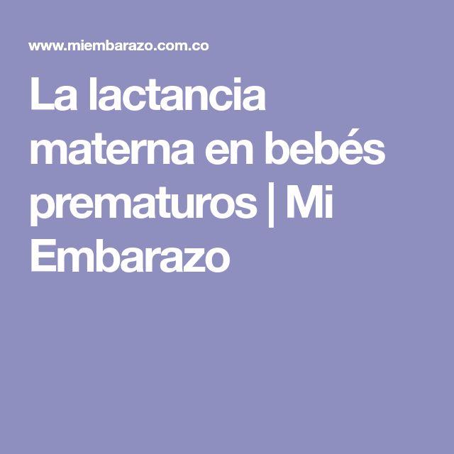 La lactancia materna en bebés prematuros | Mi Embarazo