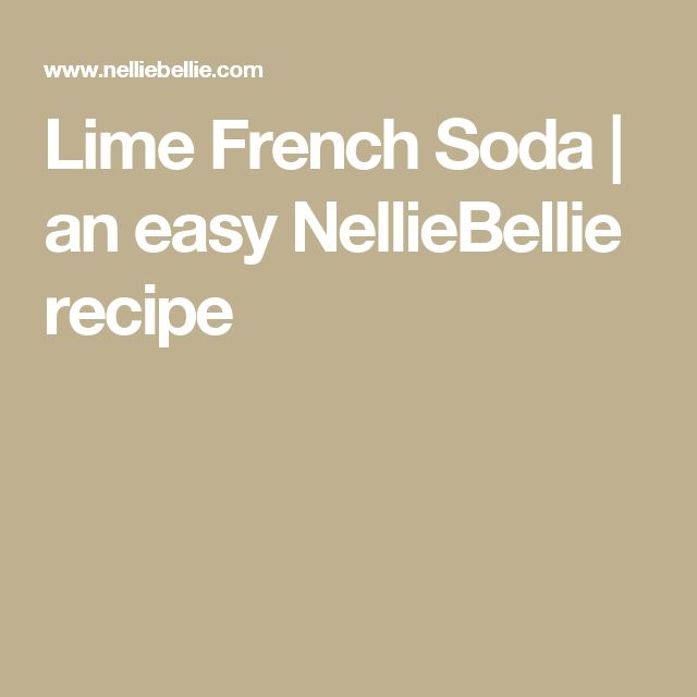 Lime French Soda | an easy NellieBellie recipe