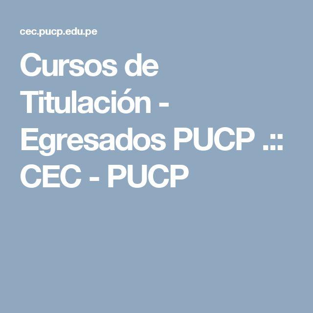 Cursos de Titulación - Egresados PUCP .:: CEC - PUCP