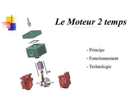 Le Moteur 2 temps - Principe - Fonctionnement - Technologie.