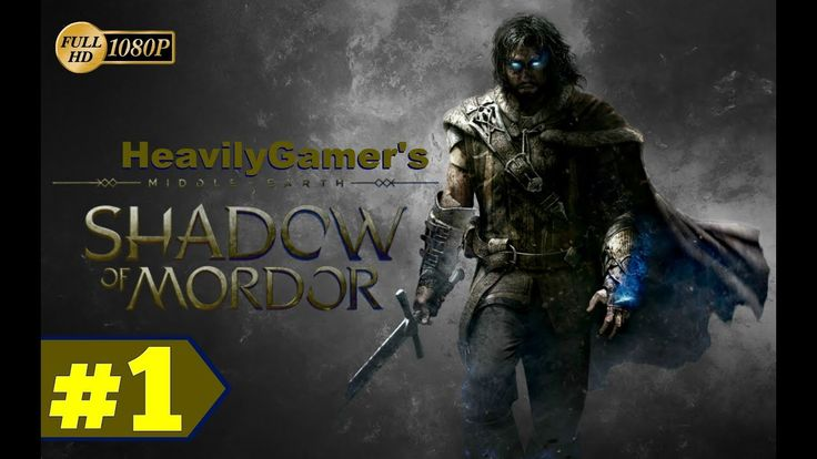 Middle Earth Shadow of Mordor (PC) Gameplay Walkthrough Part 1: Intro/Th...