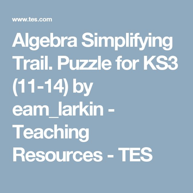 Algebra Simplifying Trail. Puzzle for KS3 (11-14) by eam_larkin - Teaching Resources - TES