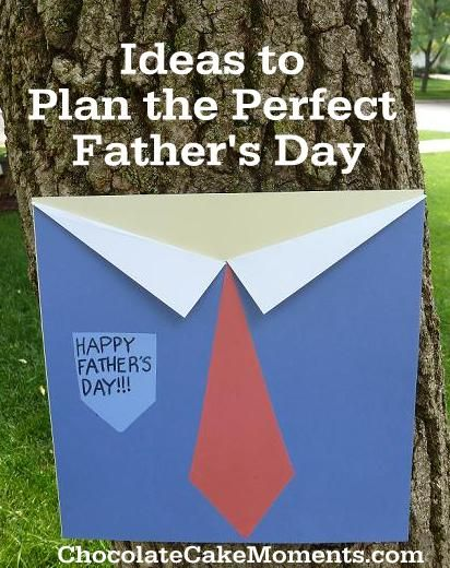 How to Plan the Perfect Father's Day | Chocolate Cake Moments