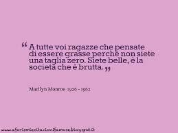 Per chi non ha la taglia 0... Marilyn Monroe