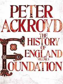 The History of England, Volume I: Foundation by Peter Ackroyd: review - Telegraph