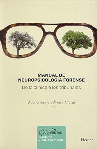 Manual de neuropsicología forense : de la clínica a los tribunales / Adolfo Jarne y Álvaro Aliaga (comps.)
