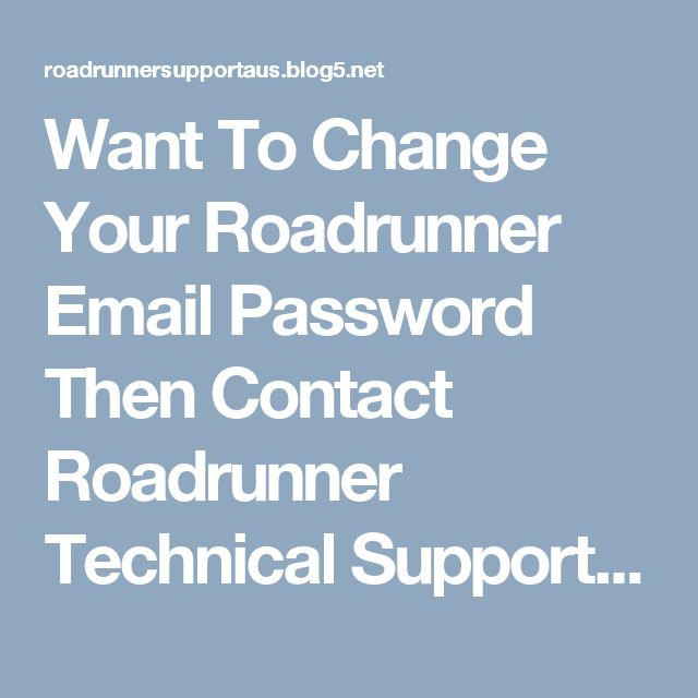 Want To Change Your Roadrunner Email Password Then Contact Roadrunner Technical Support Experts. http://bit.ly/2nz7a1m