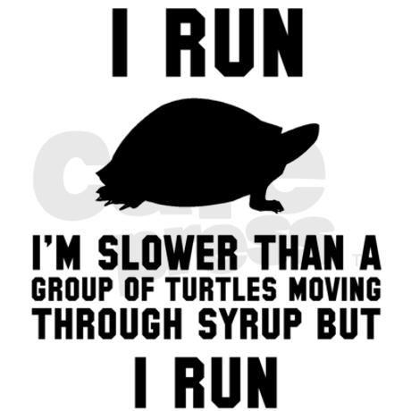I run like a turtle Performance Dry T-Shirt on CafePress.com