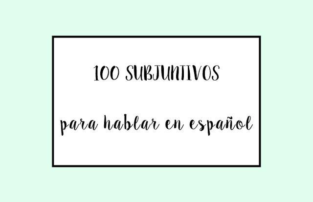 100 subjuntivos para hablar en español