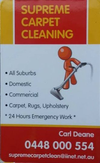 Supreme Carpet Cleaning  0448000554  supremecarpetclean@iinet.net.au www.facebook.com/carlsupremecarpetcleaning  All Suburbs  Domestic & Commercial  Carpets, Rugs, Upholstery  24 Hours Emergency Work
