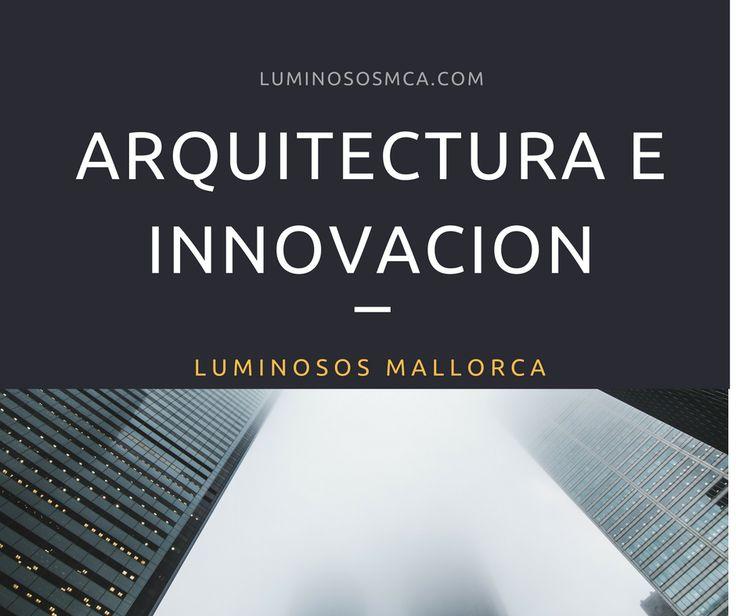 #arquitectura e #innovación - Proyectos para toda Mallorca, #fachadas - #letrascorporeas - www.luminososmca.com