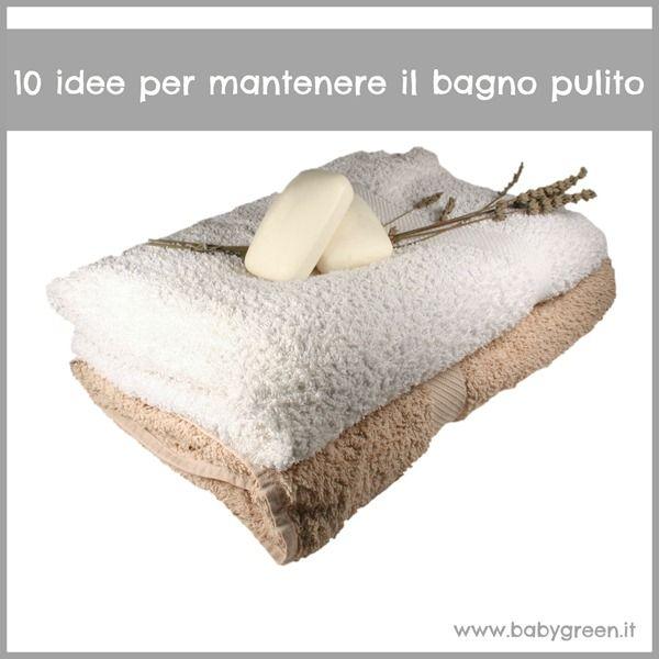 10 idee per mantenere il bagno pulito