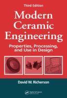 """Modern Ceramic Engineering : Properties, Processing, and Use in Design"" Richerson, David W. #novetatsfiq"