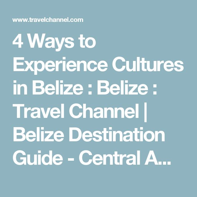 4 Ways to Experience Cultures in Belize : Belize : Travel Channel | Belize Destination Guide - Central America - Travel Channel | Travel Channel