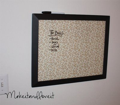 Picture frame+ Fabric! The glass on the frame works just like a white board. How cool!