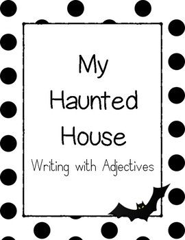 This activity is a quick, fun, and creative way to practice writing with adjectives! It includes one adjectives examples page, one haunted house design page, and one mad lib page.