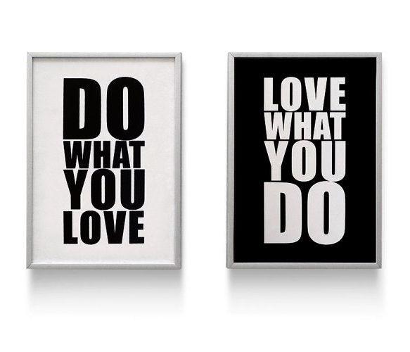 Do What You Love // Love What You Do • Haz lo que amas // Ama lo que haces •