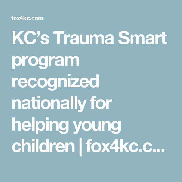 KC's Trauma Smart program recognized nationally for helping young children   fox4kc.com