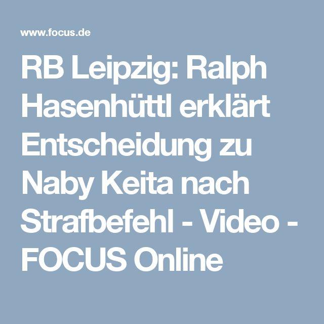 RB Leipzig: Ralph Hasenhüttl erklärt Entscheidung zu Naby Keita nach Strafbefehl - Video - FOCUS Online