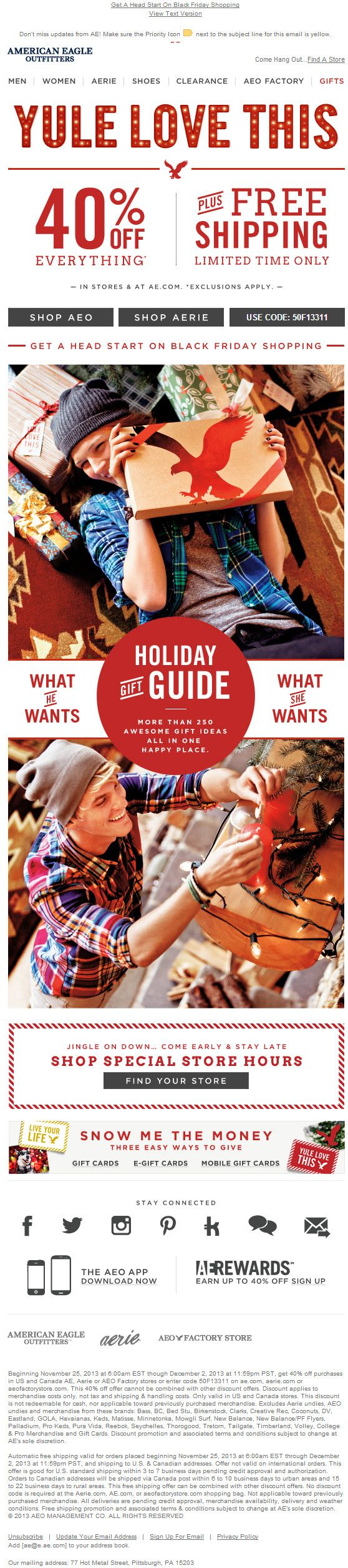 Sent: 11/25/13 SL: '40% Off + Free Shipping...The Cheer Starts Now!' Holiday Gift Guide email from American Eagle with a great call out for Black Friday store hours and Gift Cards