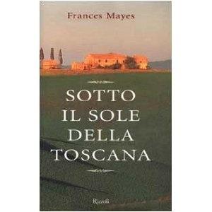 Sotto il sole della Toscana di Frances Mayes - Romanzo autobiografico in cui l'autrice narra la sua scelta di trasferirsi in una villa rurale abbandonata nei pressi di Cortona. Consigliato agli amanti dei paesaggi nascosti della campagna Toscana.