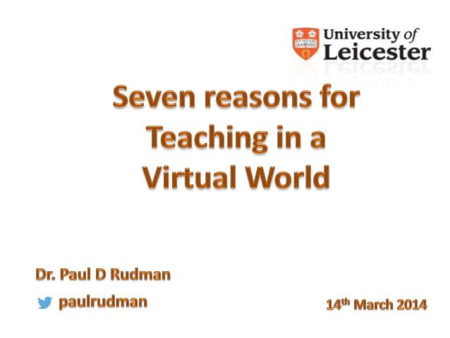 7 Reasons for Teaching in Virtual Worlds