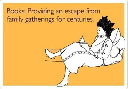 Books: Providing an escape from family gatherings for centuries.