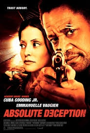 download Absolute Deception full movie,Absolute Deception is a 2013 hollywood action film,Absolute Deception full movie release date 27 July 2013 (USA) But other country this movie was released and Absolute Deception 2013 movie have graboid server,this film starring Cuba Gooding Jr., Emmanuelle Vaugier, Evert McQueen man of steel,Absolute Deception full movie free download any kinds format with high quality hd video,