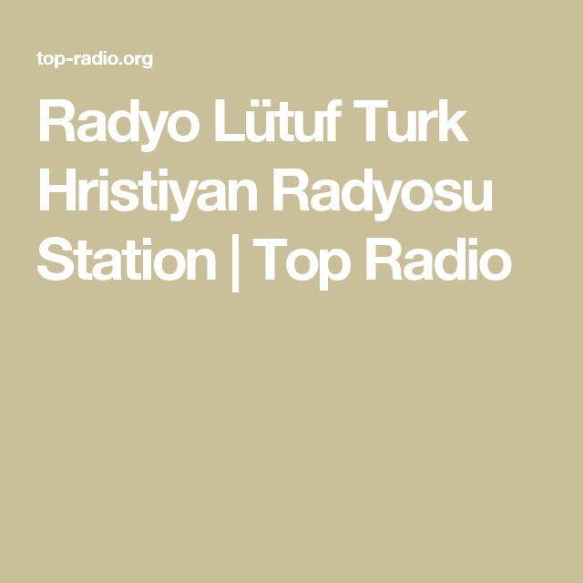 Radyo Lütuf Turk Hristiyan Radyosu Station | Top Radio