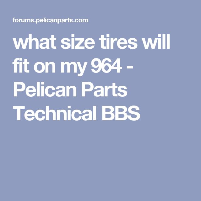 what size tires will fit on my 964 - Pelican Parts Technical BBS
